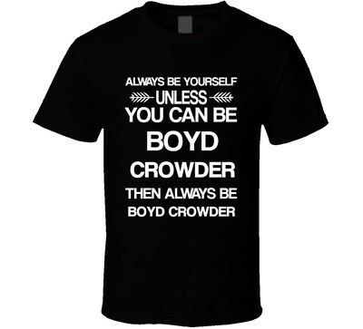 Boyd Crowder Justified Be Yourself Tv Characters T Shirt