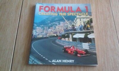 Formula 1: Creating the Spectacle Book by Henry, Alan - FERRARI SCHUMACHER +MORE