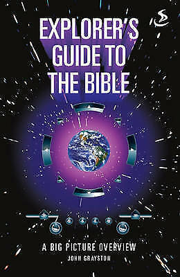Explorers Guide to the Bible: A Big Picture Overview, Grayston, John, Used; Very