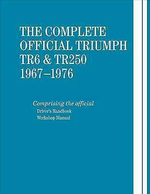 The Complete Official Triumph TR6 & TR250 1967-1976 Includes Dr by British Leyla