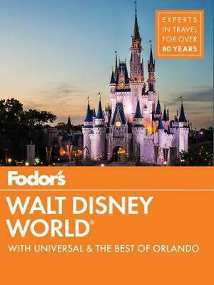 Fodor's Walt Disney World: With Universal & the Best of Orlando by Fodor's Trave