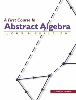 [PDF] A First Course in Abstract Algebra, 7th Edition by John B. Fraleigh