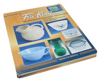 Anchor Hocking's Fire-King & More Identification & Value Guide Gene Florence