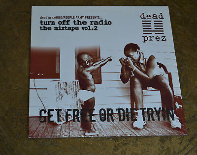 dead prez -Turn Off The Radio, The Mixtape Vol. 2: Get Free Or Die Tryin′-  2003