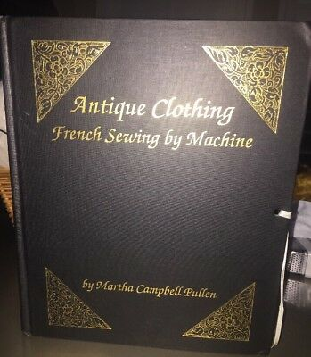 Antique Clothing French Sewing by Machine Martha Pullen Book w/extras! Signed!
