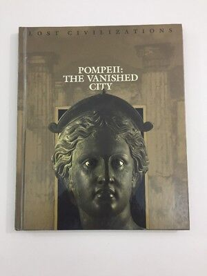 Lost Civilizations: Pompeii : The Vanished City (Hardcover, 1999) TIME LIFE