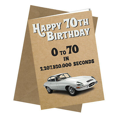 326 70th Birthday Card Greetings E Type Jaguar Comedy Rude Funny Humour