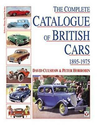 Complete Catalog of British Cars, 1895-1975 (Reference) by Culshaw, David