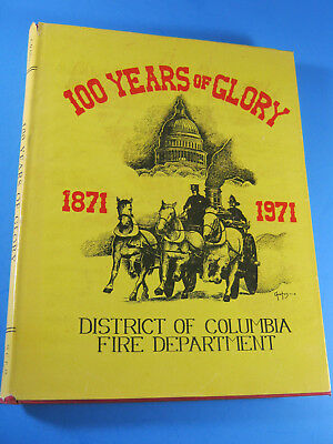 100 Years Of Glory 1871-1971 District Of Columbia Fire Department BOOK