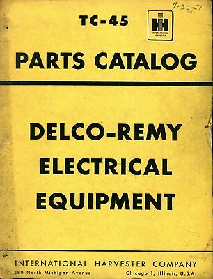 Vintage International Harvester TC-45 Parts Catalog for Delco-Remy Electrical