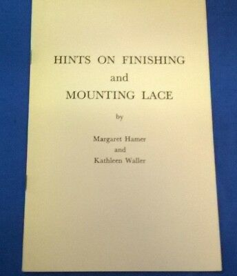 Hints on Finishing & Mounting Lace by M.Hamer and K.Waller - softback booklet