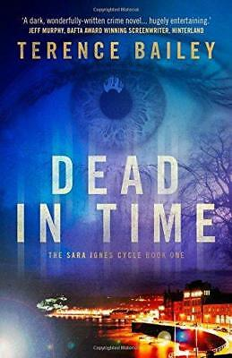 Dead in Time (The Sara Jones Cycle), Bailey, Terence, Good Condition Book, ISBN
