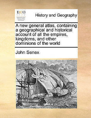 A new general atlas, containing a geographical and historical account of all th