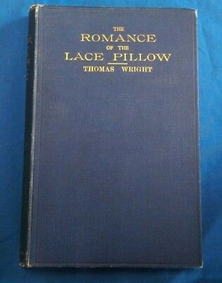 'The Romance of the Lace Pillow' by Thomas Wright, 2nd edition, 1930, 88 yrs old