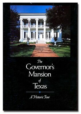 The Governor's Mansion of Texas: A Historic Tour HB 1985 New  W2A