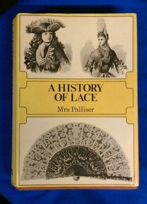 'A History of Lace', by Mrs Palliser, originally 1902, this one reprinted 1979