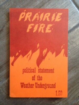 Prairie Fire: Political Statement Of The Weather Underground 1974 WUO