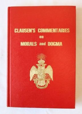 Clausen's Commentaries: Morals and Dogma Freemasons Reference book: Masonic