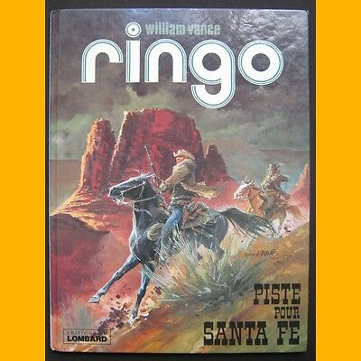 Ringo PISTE POUR SANTA FE William Vance 1979