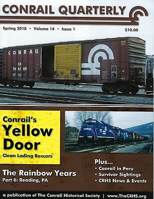 Conrail Quarterly: Spring 2018 issue of The CONRAIL Historical Society -- NEW