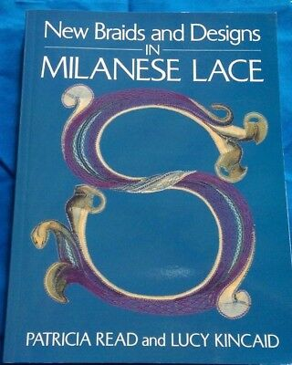 'New Braids and Designs in Milanese Lace', P. Read & L. Kincaid, softback book
