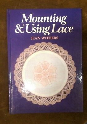Mounting and Using Lace by Jean Withers, hardback book