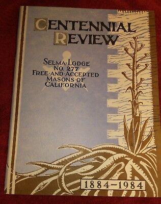 Centennial Review Selma Lodge No. 277 Free and Accepted Masons of California