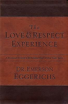 The Love Respect Experience Husband-Friendly Devotional Th by Eggerichs Emerson