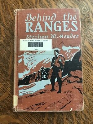 """BEHIND THE RANGES"" Book Vintage 1947 Stephen W. Meader"