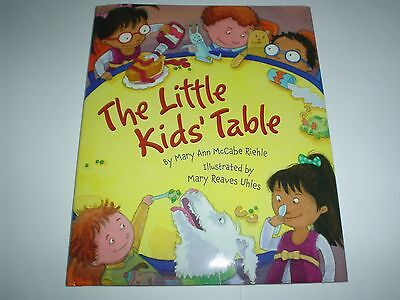 The Little Kid's Table by Mary Ann McCabe Riehle (2015, Picture Book)