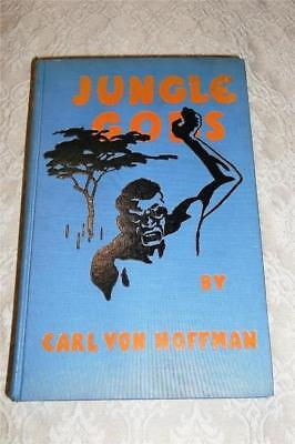 1929 BOOK JUNGLE GODS by CARL VON HOFFMAN ~ RHODESIA AFRICA ~ PHOTOS & ILLUST