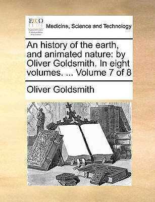 An history of the earth, and animated nature: by Oliver Goldsmith. In eight vol