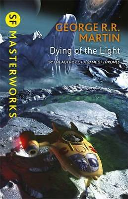 Dying Of The Light (S.F. MASTERWORKS), Martin, George R.R., New