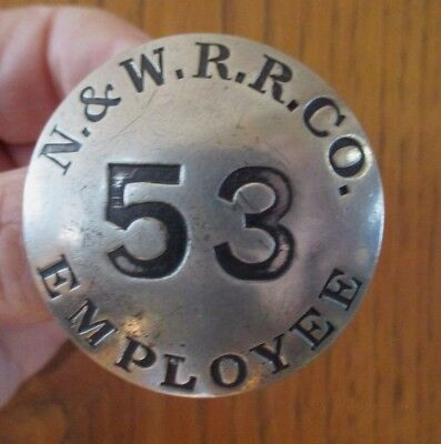 early rare N & W RAILROAD CO. EMPLOYEE  BADGE Train RR