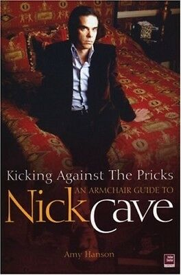 Kicking Against The Pricks - An Armchair Guide To Nick Cave - wie neu!