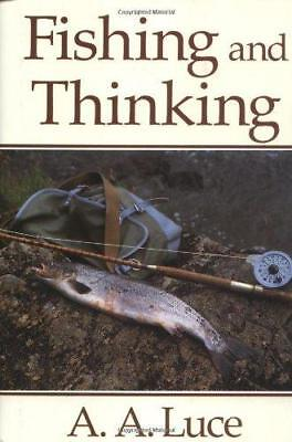 Fishing and Thinking, Luce, A.A., Good Condition Book, ISBN 9781853101519