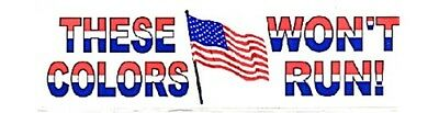 9/11 Flag These Colors Won't Run 7 1/2 inch by 2 1/2 inch bumper sticker