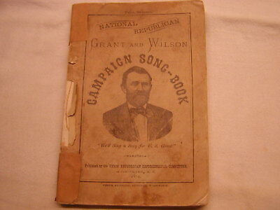 1872 President Grant and Wilson Campaign Song Book