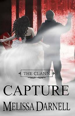 The Clann Series, Book #4: Capture by Darnell, Melissa -Paperback
