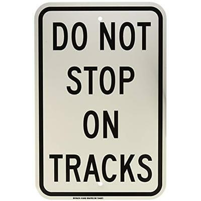 "Brady 124458 Traffic Control Sign, Legend ""Do Not Stop On Tracks"", 18"" Height,"