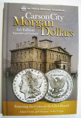 Carson City Morgan Dollars 4th Edition Coins of the GSA Hoard Expanded & Updated