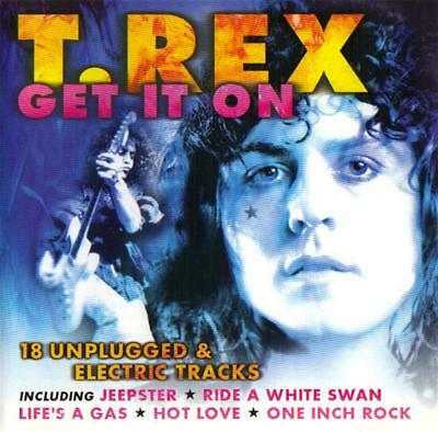 T-Rex And Marc Bolan - Get It On: 18 Unplugged & Electric Tracks