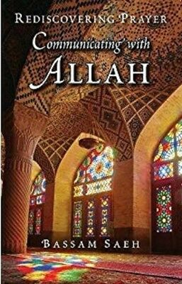 Rediscover Prayer: Communicating with Allah (Paperback)