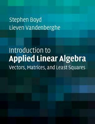 Introduction to Applied Linear Algebra: Vectors, Matrices, and Least Squares by