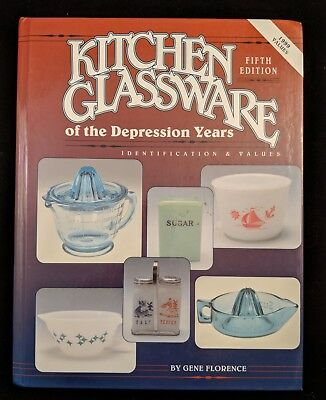 Kitchen Glassware of the Depression Years by Gene Florence - 5th Edition 1999
