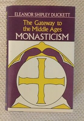 The Gateway To The Middle Ages Monasticism Eleanor Shipley Duckett 1990 FE HCDJ