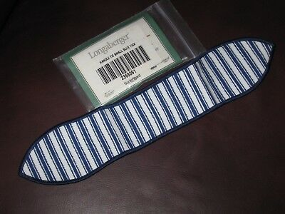 Longaberger Small HANDLE TIE ~ BLUE TICKING Fabric ~ USA ~Sweetheart Series