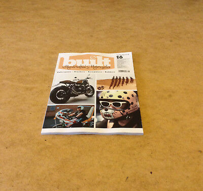 Built Hand Crafted Motorcycles Issue 16 Cafe Racers Trackers Scrambles Bobbers