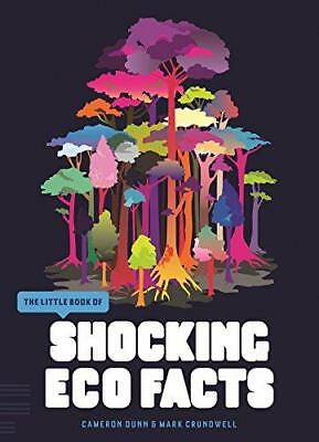 The Little Book of Shocking Eco Facts (Little Book Of... (Fiell Publishing)), Ca