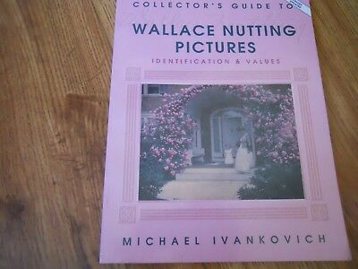 Collectors Guide to WALLACE NUTTING PICTURES  by  Ivankovich  1999  SC